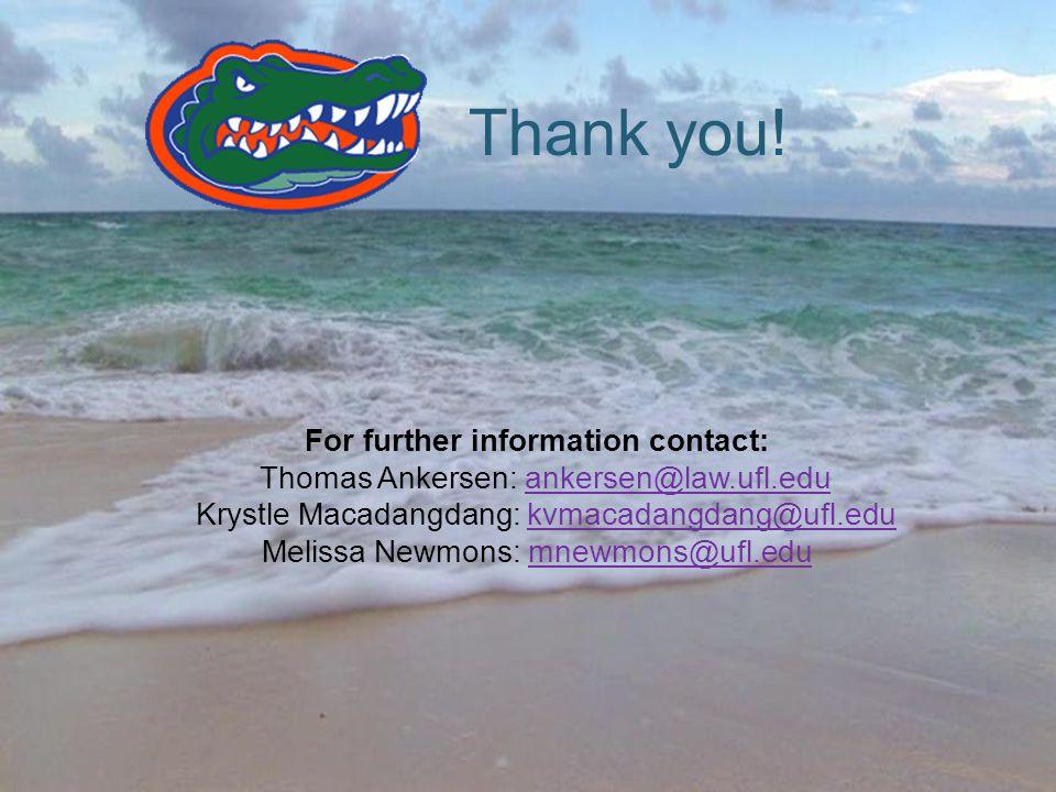 Thank you! For further information contact: Thomas Ankersen: ankersen@law.ufl.eduankersen@law.ufl.edu Krystle Macadangdang: kvmacadangdang@ufl.edukvma