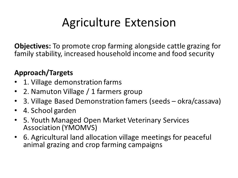 Agriculture Extension Approach/Targets (cont.) 7.