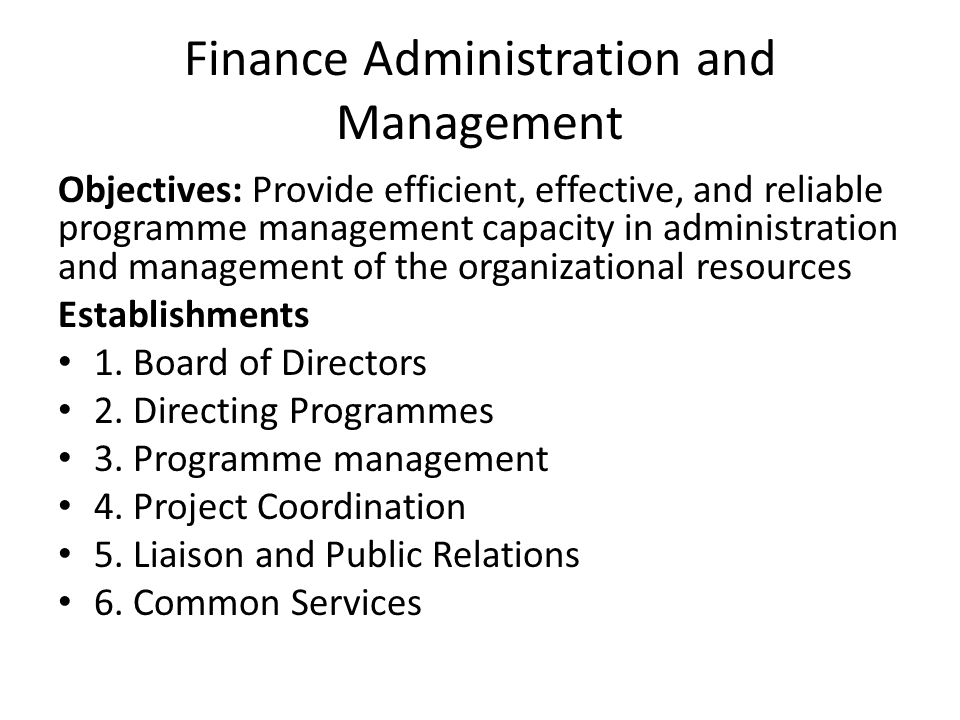 Management and Finance Administration Main Activities Revision of Constitution (Articles & Memorandum of Associations) Developing policies and routines of programme management Developing operational manuals for finance, human resource, capital assets and equipment management Developing rationale for new projects Regular senior Management & General Staff Meetings Regular internal and external donor-partner communication processes Developing a clear simple and cost effective monitoring and evaluation system To improve the logistics and procurement system