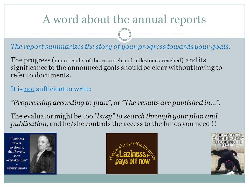 A word about the annual reports The report summarizes the story of your progress towards your goals.