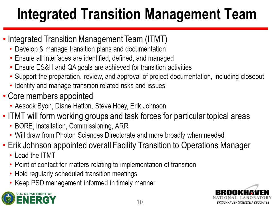 10 BROOKHAVEN SCIENCE ASSOCIATES Integrated Transition Management Team Integrated Transition Management Team (ITMT) Develop & manage transition plans