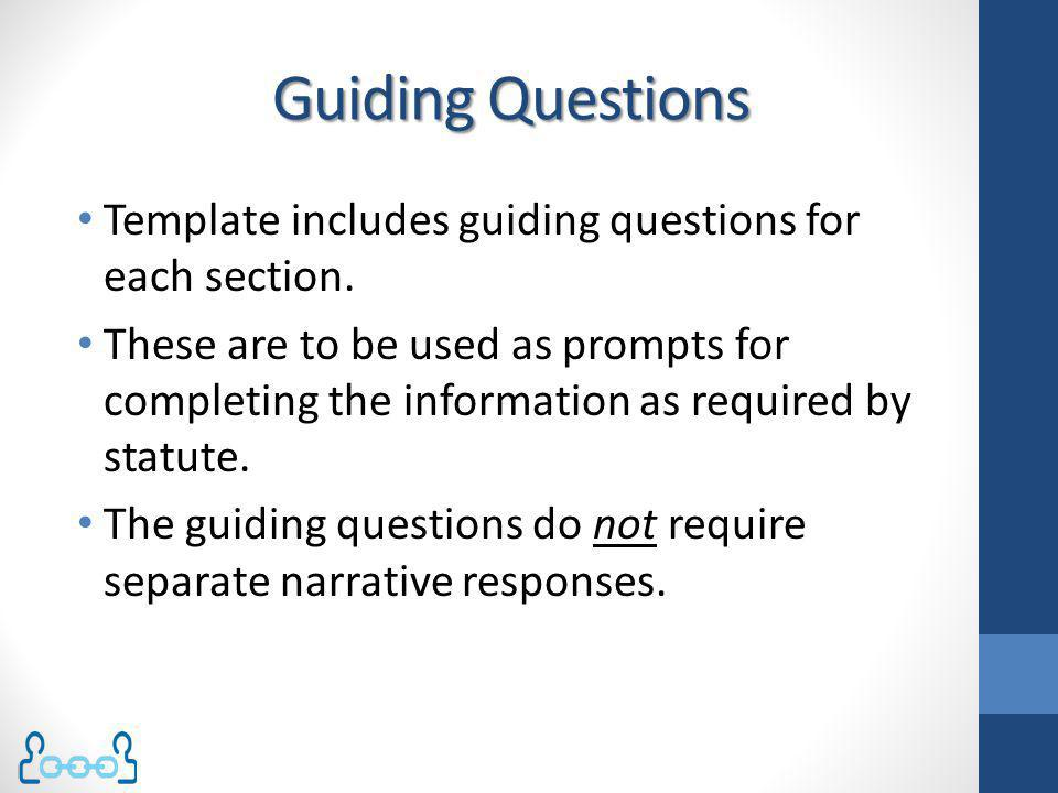 Guiding Questions Template includes guiding questions for each section. These are to be used as prompts for completing the information as required by