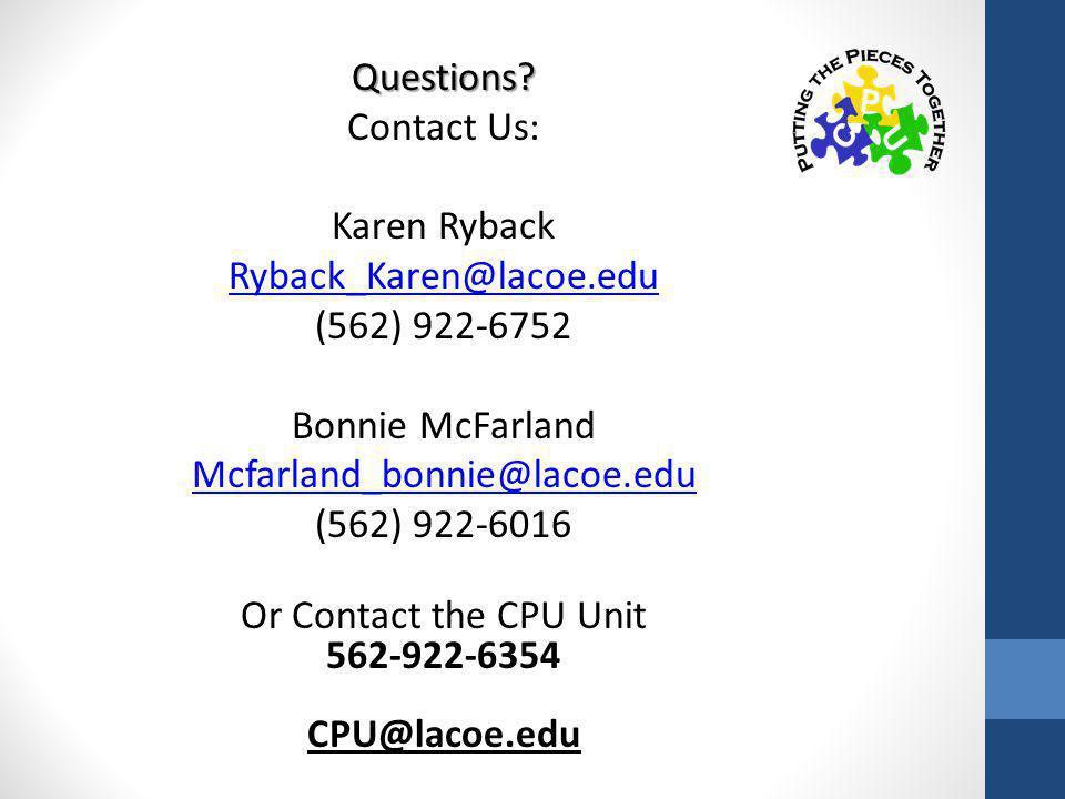 Questions? Contact Us: Karen Ryback Ryback_Karen@lacoe.edu (562) 922-6752 Bonnie McFarland Mcfarland_bonnie@lacoe.edu (562) 922-6016 Or Contact the CP