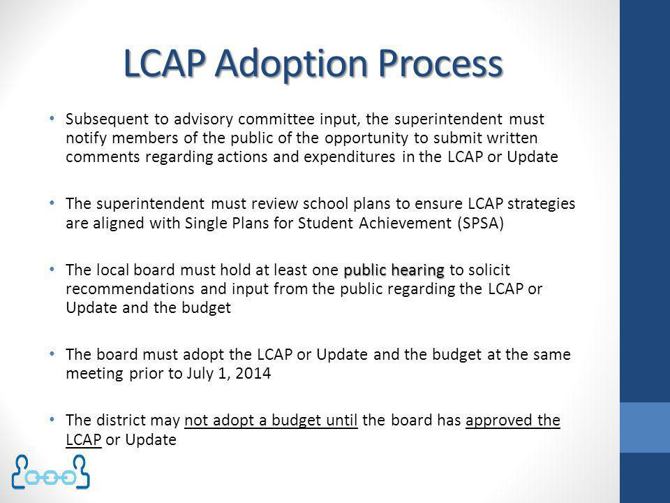 LCAP Input & Local Board Approval Process Charter schools are not required to have advisory committee input or hold public hearings.