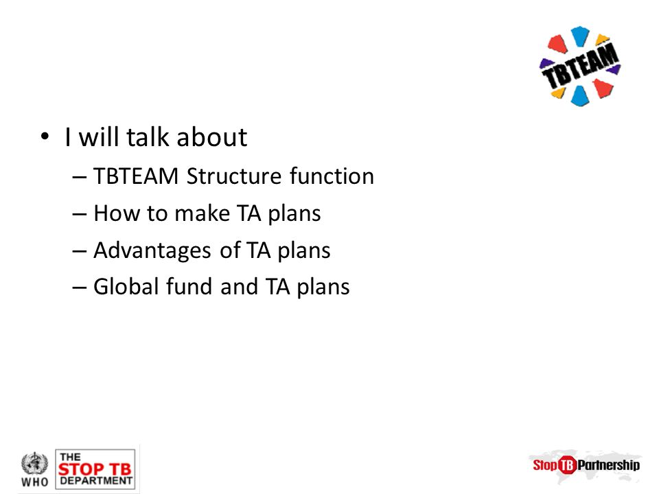 I will talk about – TBTEAM Structure function – How to make TA plans – Advantages of TA plans – Global fund and TA plans