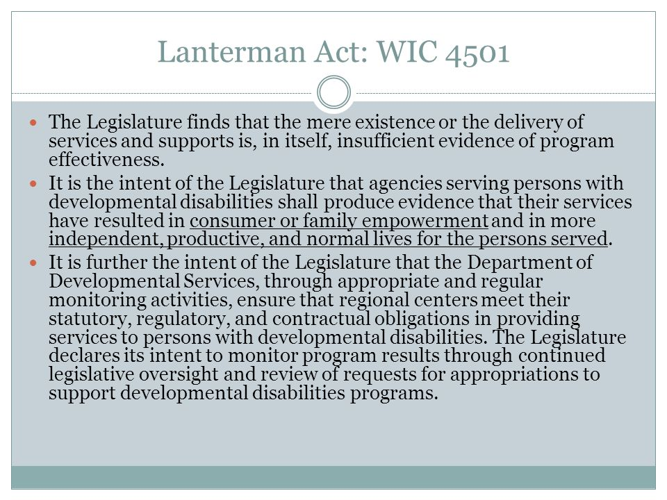 IPP: Lanterman Act WIC 4646 Intention of the IPP (g) An authorized representative of the regional center and the consumer or, where appropriate, his or her parents, legal guardian, or conservator, shall sign the individual program plan prior to its implementation.