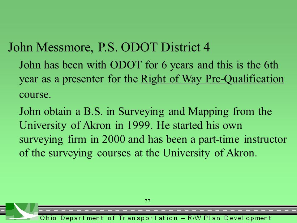 ODOTs Project Development Process Right-of-Way issues not covered in the Manual (highlighted in BLACK) The consultant shall utilize property ownership