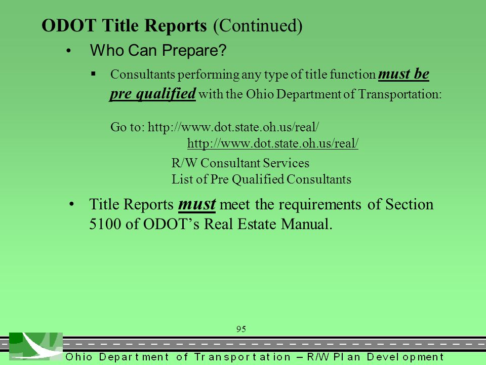 ODOT Title Reports What is it? The ODOT title report provides evidence supporting the ownership of the legal description being acquired for the highwa