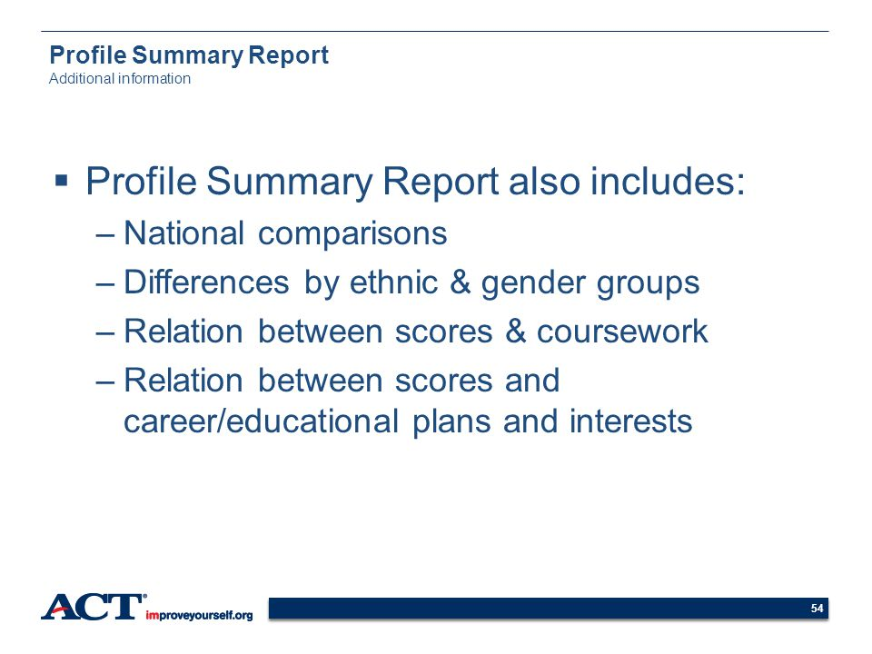 54 Profile Summary Report Additional information Profile Summary Report also includes: –National comparisons –Differences by ethnic & gender groups –R