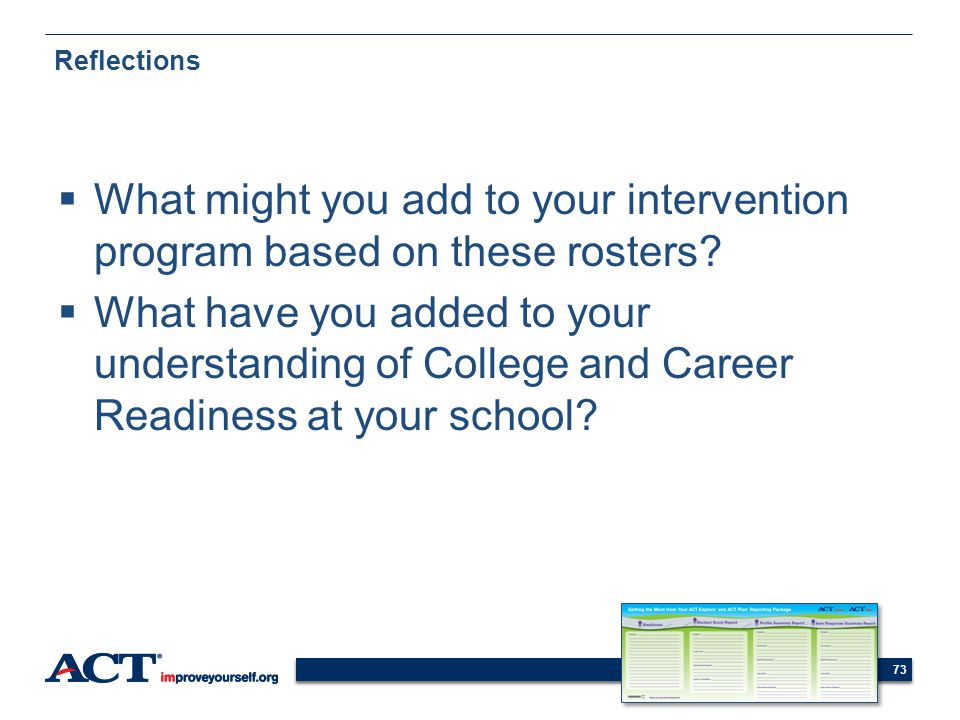 73 Reflections What might you add to your intervention program based on these rosters? What have you added to your understanding of College and Career