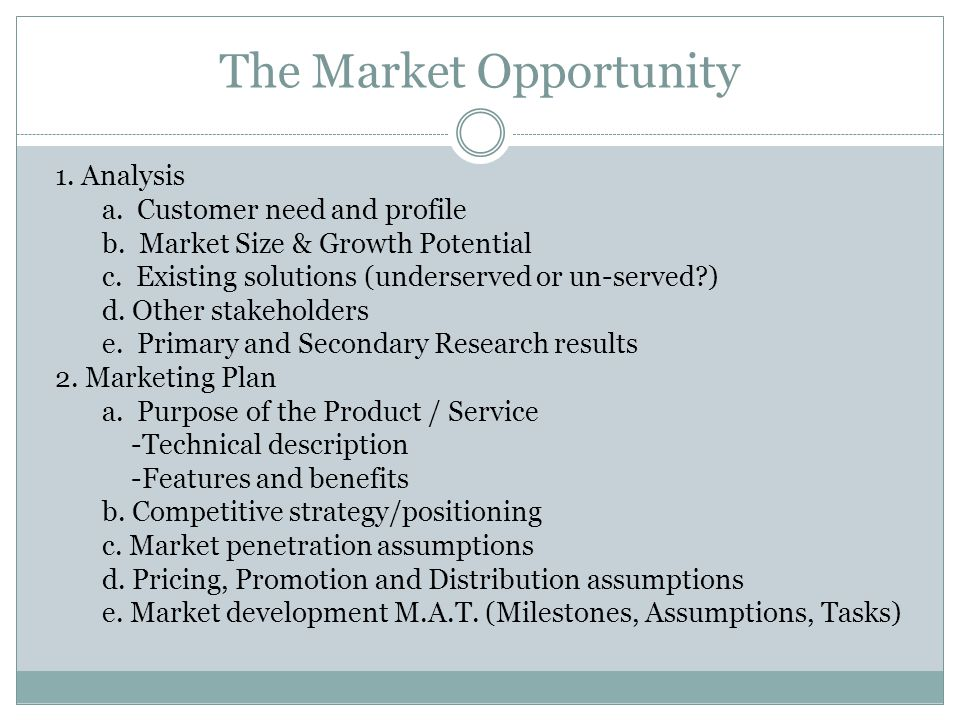 The Market Opportunity 1. Analysis a. Customer need and profile b.