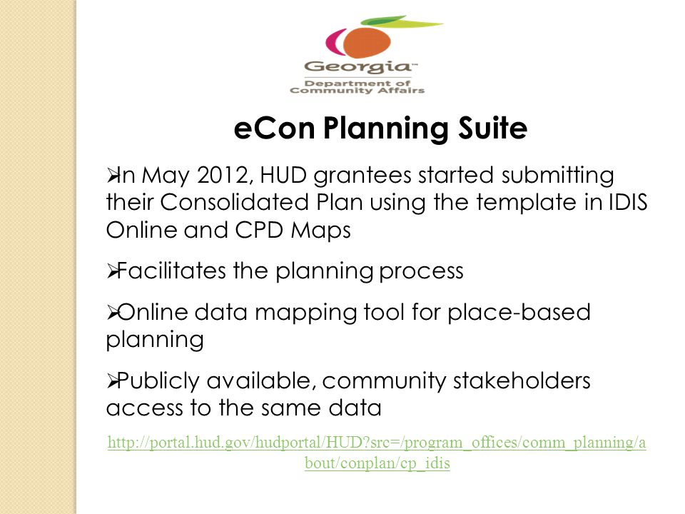 eCon Planning Suite In May 2012, HUD grantees started submitting their Consolidated Plan using the template in IDIS Online and CPD Maps Facilitates th
