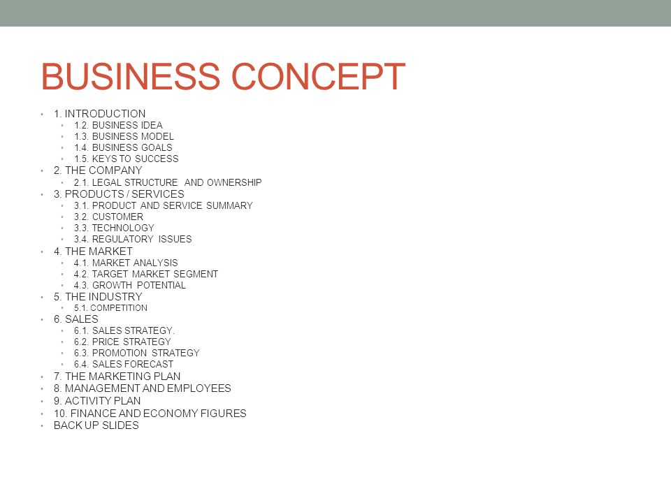 BUSINESS CONCEPT 1. INTRODUCTION 1.2. BUSINESS IDEA 1.3. BUSINESS MODEL 1.4. BUSINESS GOALS 1.5. KEYS TO SUCCESS 2. THE COMPANY 2.1. LEGAL STRUCTURE A
