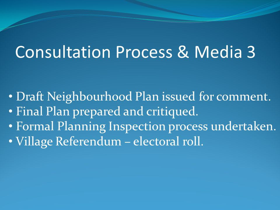 Draft Neighbourhood Plan issued for comment. Final Plan prepared and critiqued.