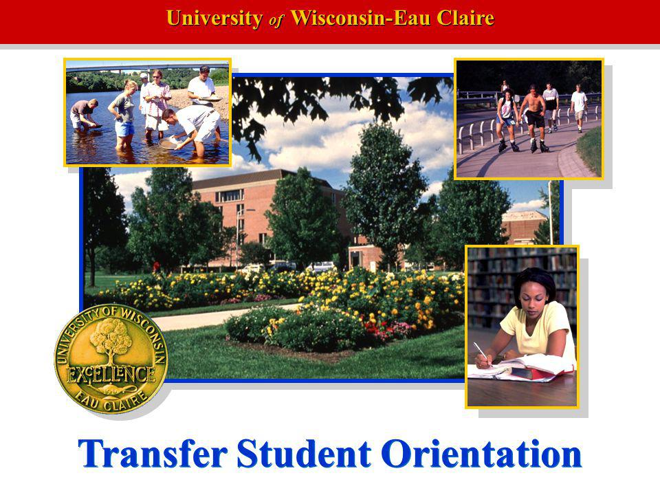 University of Wisconsin-Eau Claire Orientation Introduction Welcome to transfer student orientation.