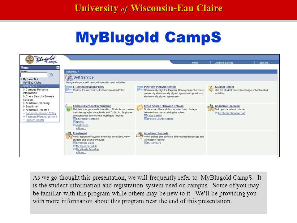 University of Wisconsin-Eau Claire Student Services Email Payments (Bills) Instructional Resource Rental – Textbook Rental Housing Dining Services Blugold Card - ID Parking and Transportation The student services portion of this presentation covers a few topics related to transfer students.