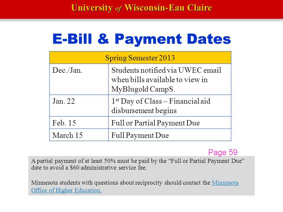 University of Wisconsin-Eau Claire Parking On Campus Permits required for all lots except parking meters Permits - On-Campus R (Residence Hall) – Needs Based - $117 B (Bollinger Lot- Park & Ride Bus) - $67 - Off-Campus S (Commuter Student) - $129 E (Economy - Park & Ride Bus) - $67 Parking meters enforced 8 am to 9 pm Pages 76-79A All Faculty/Staff (F) and Commuter Students (S) permit spaces become free parking after 3:00 p.m.