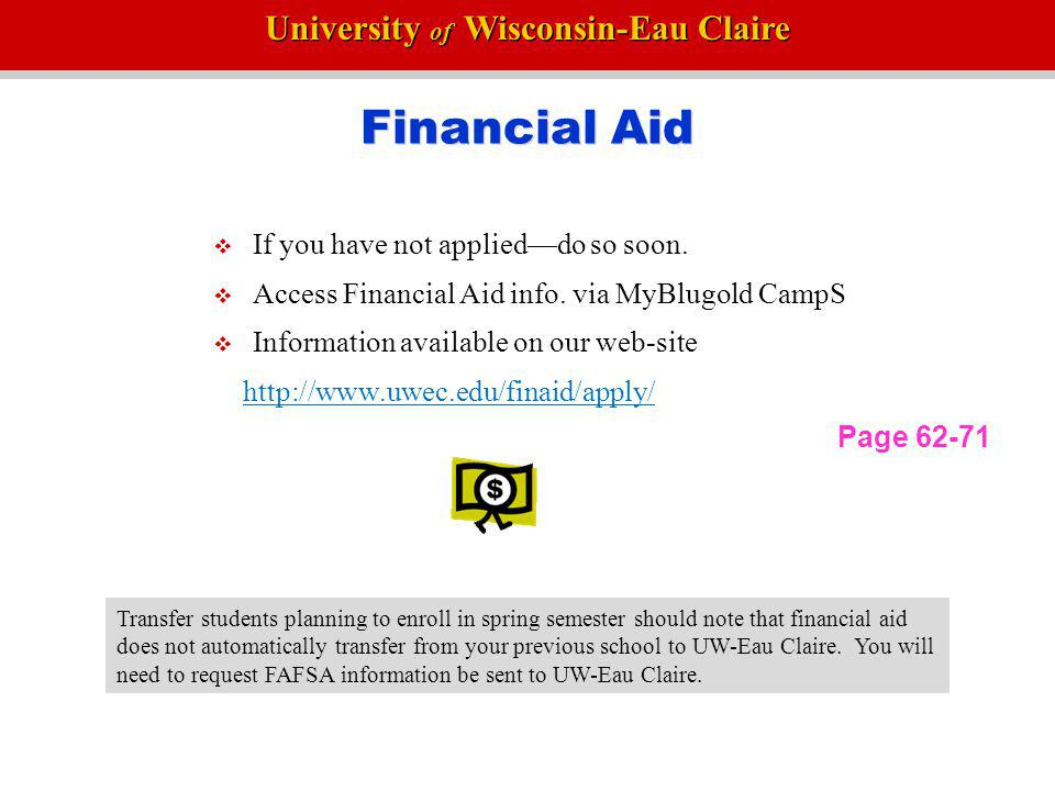 University of Wisconsin-Eau Claire Foreign Language Test Not Needed If you have been out of high school for at least 3 years.