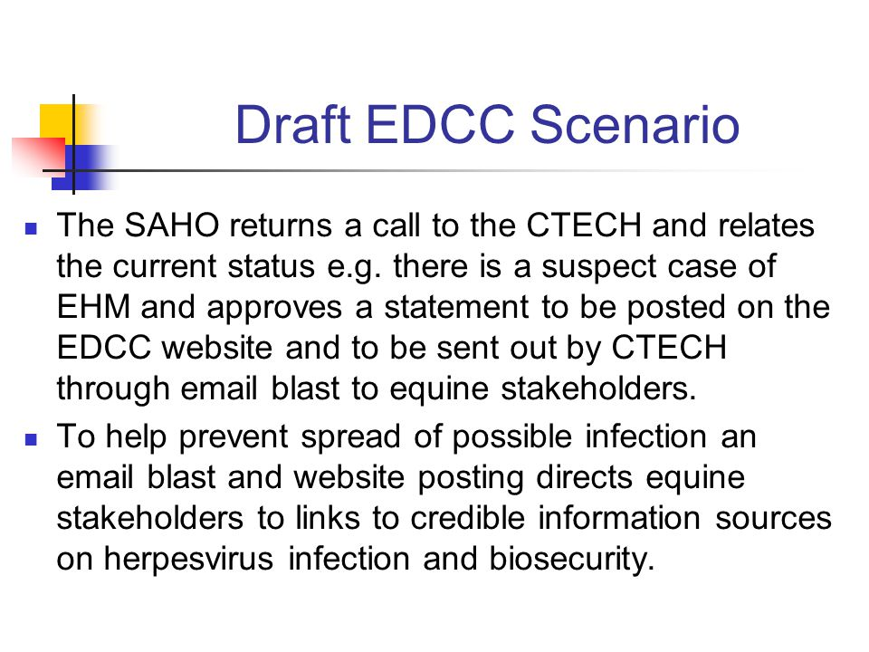 Draft EDCC Scenario The SAHO returns a call to the CTECH and relates the current status e.g.