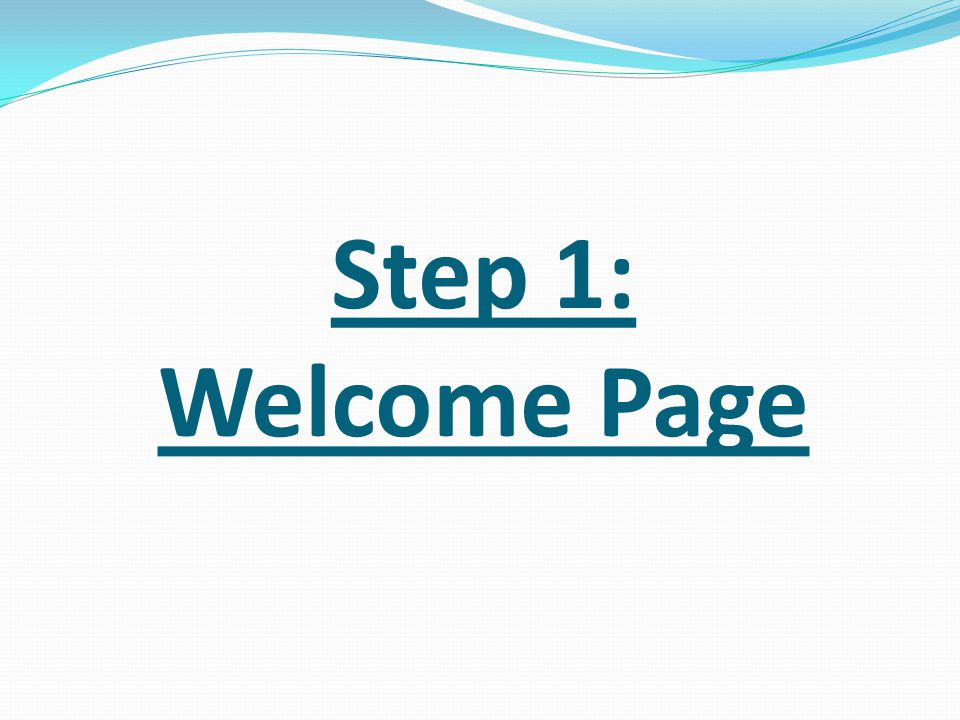 Step 1: Welcome Page