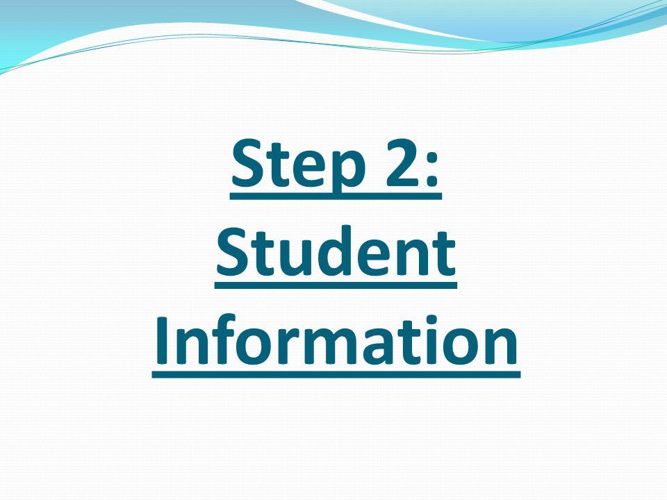 Step 2: Student Information