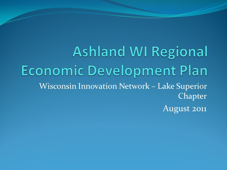 Wisconsin Innovation Network – Lake Superior Chapter August 2011