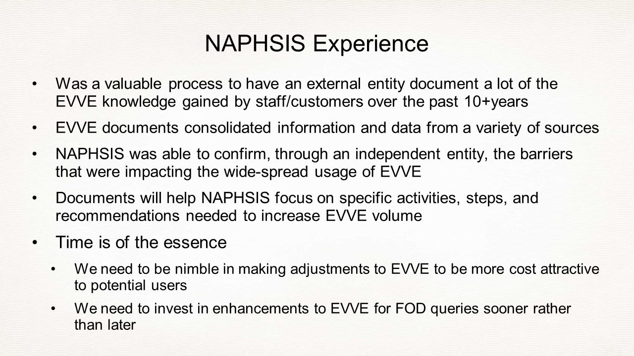 NAPHSIS Experience Was a valuable process to have an external entity document a lot of the EVVE knowledge gained by staff/customers over the past 10+y