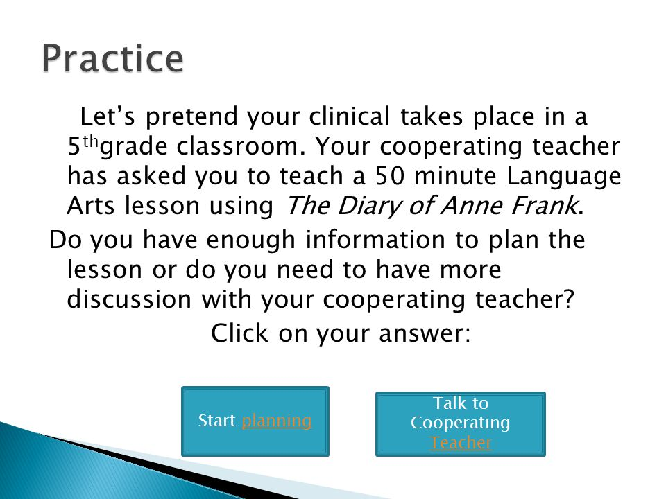 Lets pretend your clinical takes place in a 5 th grade classroom.