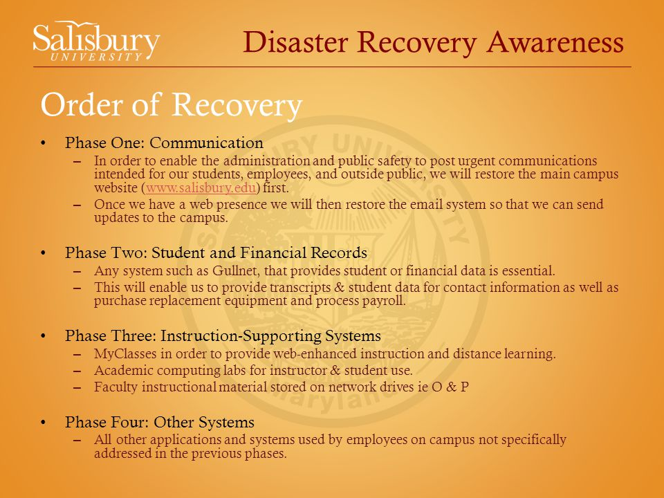 Disaster Recovery Awareness Phase One: Communication – In order to enable the administration and public safety to post urgent communications intended