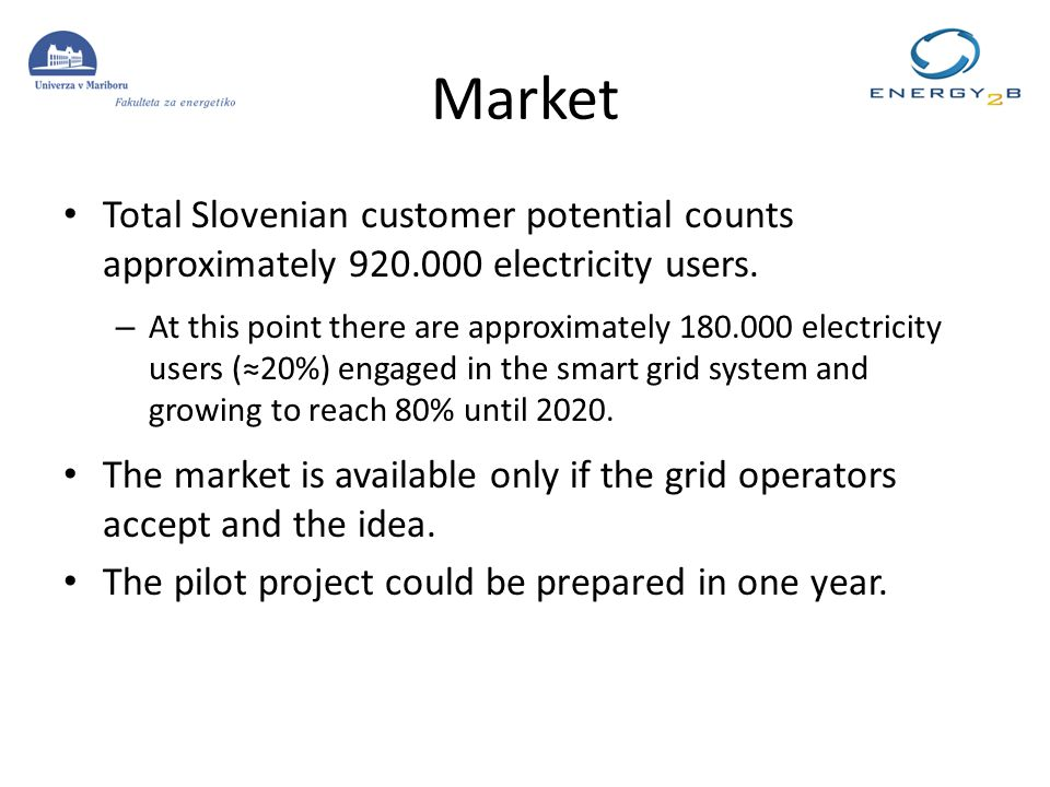 Market Total Slovenian customer potential counts approximately 920.000 electricity users. – At this point there are approximately 180.000 electricity