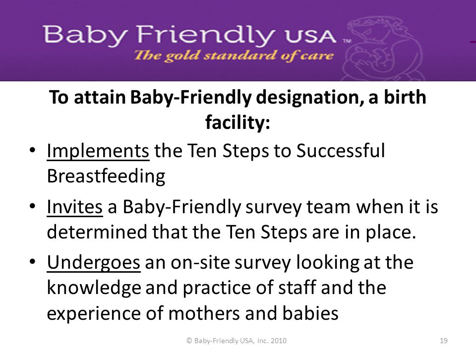 © Baby-Friendly USA, Inc. 201018 DESIGNATION BFUSA/Facility participate in Readiness Assessment Telephone Interview Facility works with purchasing dep