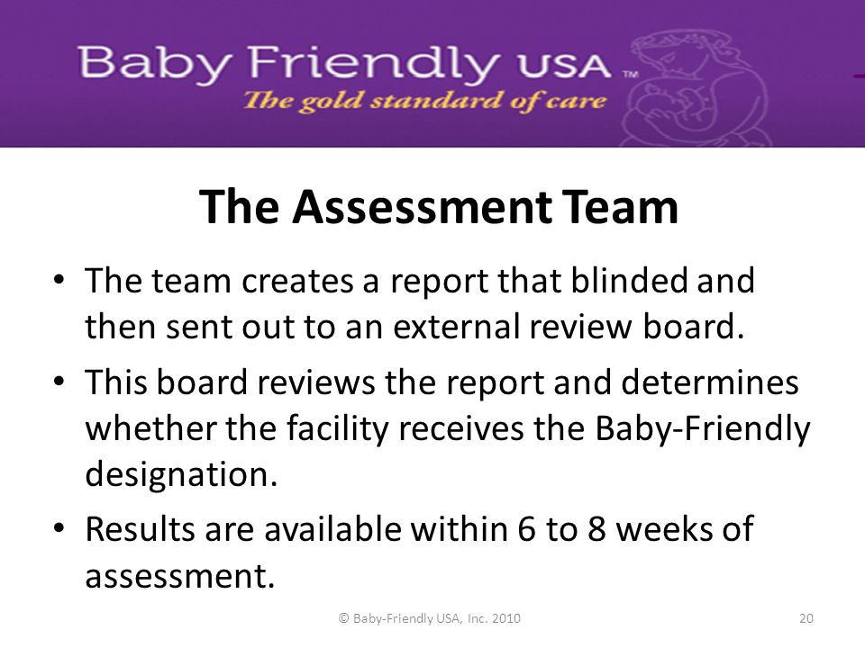 © Baby-Friendly USA, Inc. 201019 To attain Baby-Friendly designation, a birth facility: Implements the Ten Steps to Successful Breastfeeding Invites a