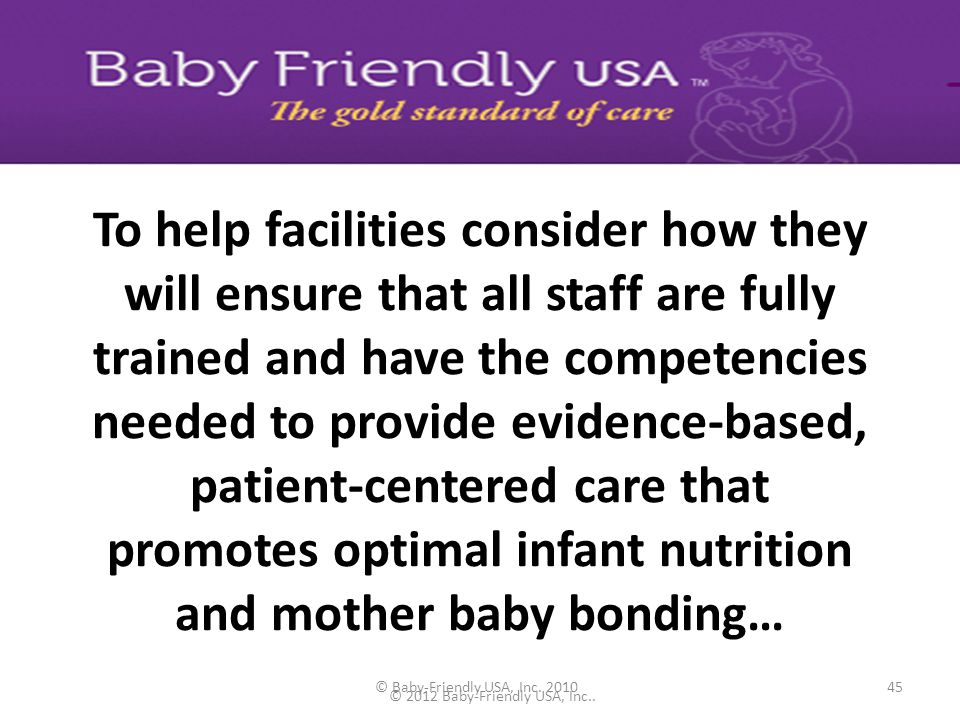 © Baby-Friendly USA, Inc. 201044 4-D Pathway Provides Development Phase – Policy development guidance tool – Policy check off tool – review and feedba