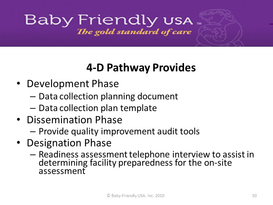 © 2012 Baby-Friendly USA, Inc.. To help facilities measure their performance and infant feeding outcomes to evaluate their implementation of the Baby-