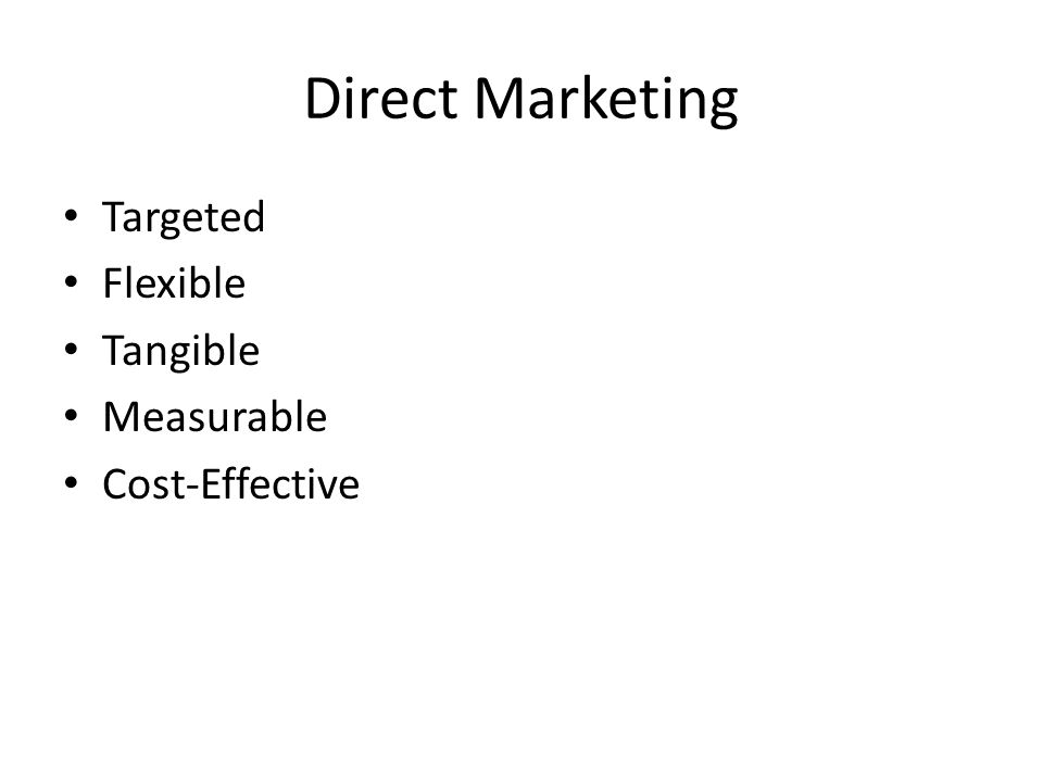 Direct Marketing Targeted Flexible Tangible Measurable Cost-Effective