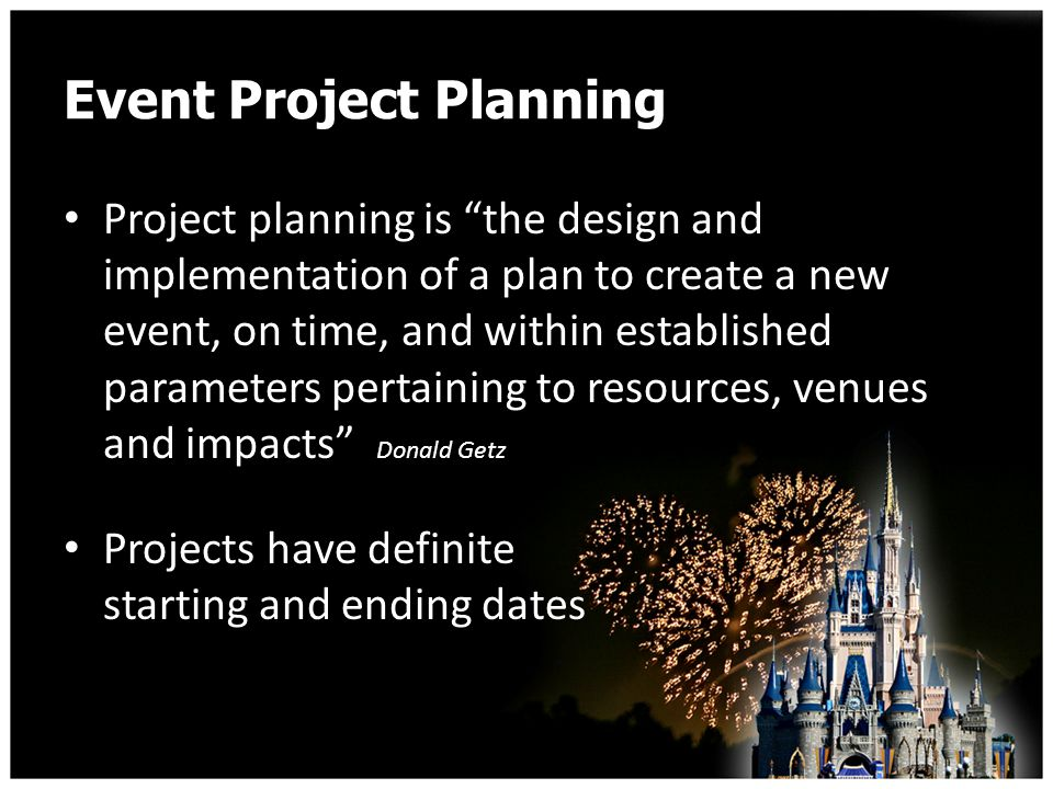 The Process Concept or Conceptual Planning Asset Mapping/Feasibility Study Decision to Proceed or Terminate Formulation of a Preliminary Plan Detailed Project Planning Plan Implementation The Event The Event Wrap-Up The Contract or Approval Project Termination