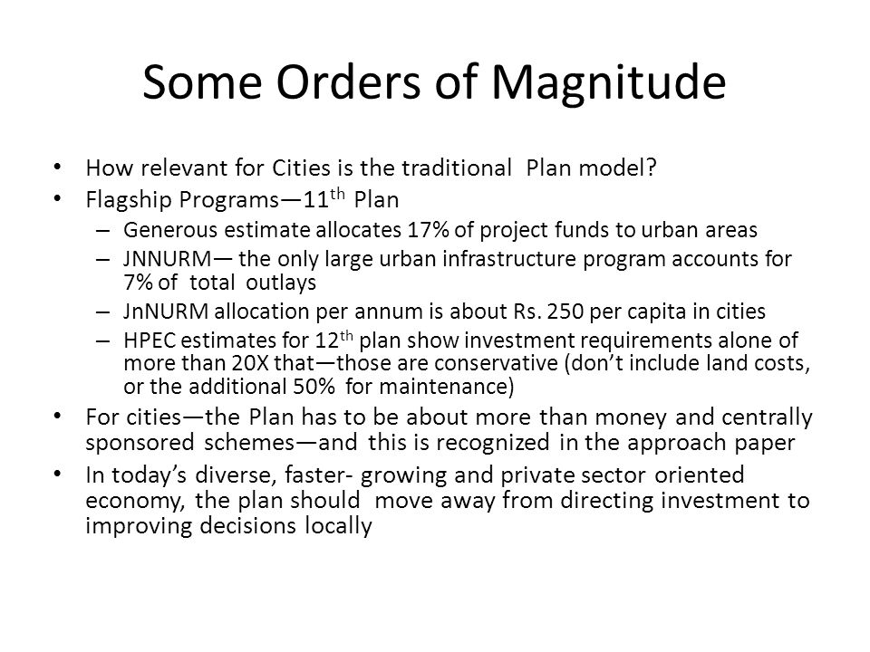 Some Orders of Magnitude How relevant for Cities is the traditional Plan model.
