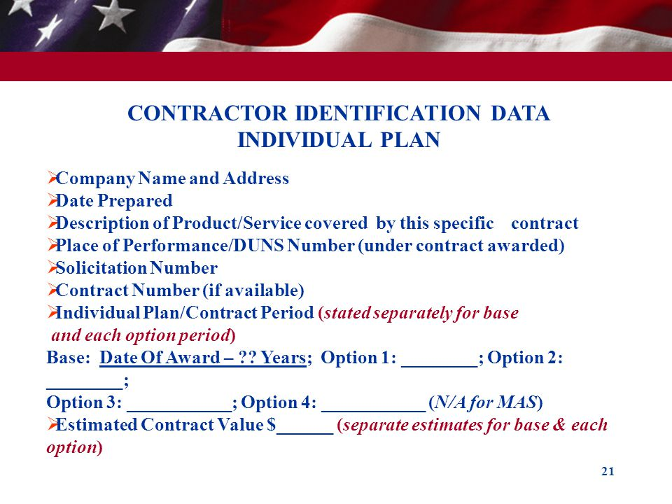21 CONTRACTOR IDENTIFICATION DATA INDIVIDUAL PLAN Company Name and Address Date Prepared Description of Product/Service covered by this specific contr