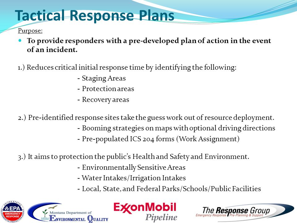 Tactical Response Plans Function: Tactical Response Plans may be used for actual emergencies or training purposes.