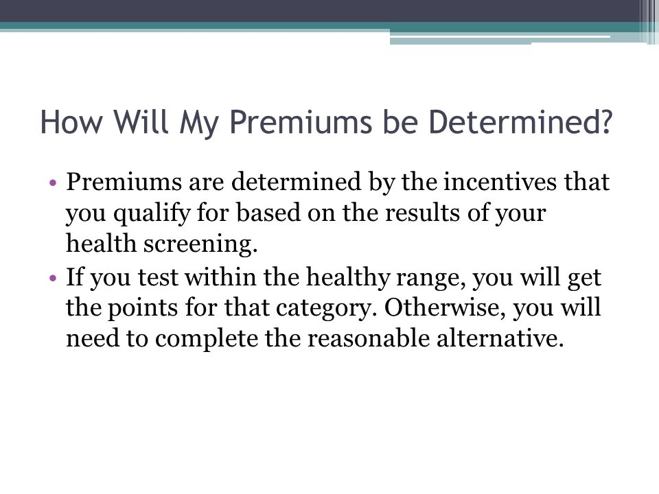 How Will My Premiums be Determined.