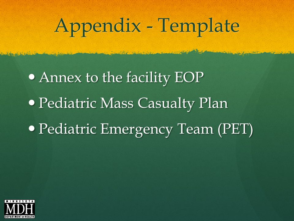 Appendix - Template Annex to the facility EOP Annex to the facility EOP Pediatric Mass Casualty Plan Pediatric Mass Casualty Plan Pediatric Emergency Team (PET) Pediatric Emergency Team (PET)