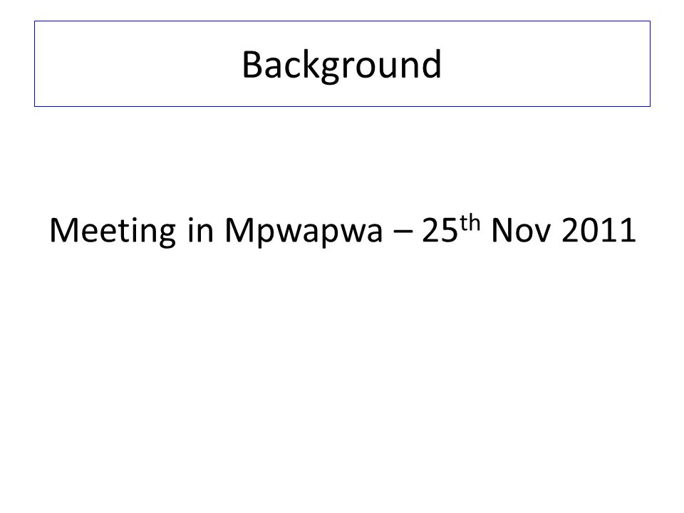 Background Meeting in Mpwapwa – 25 th Nov 2011