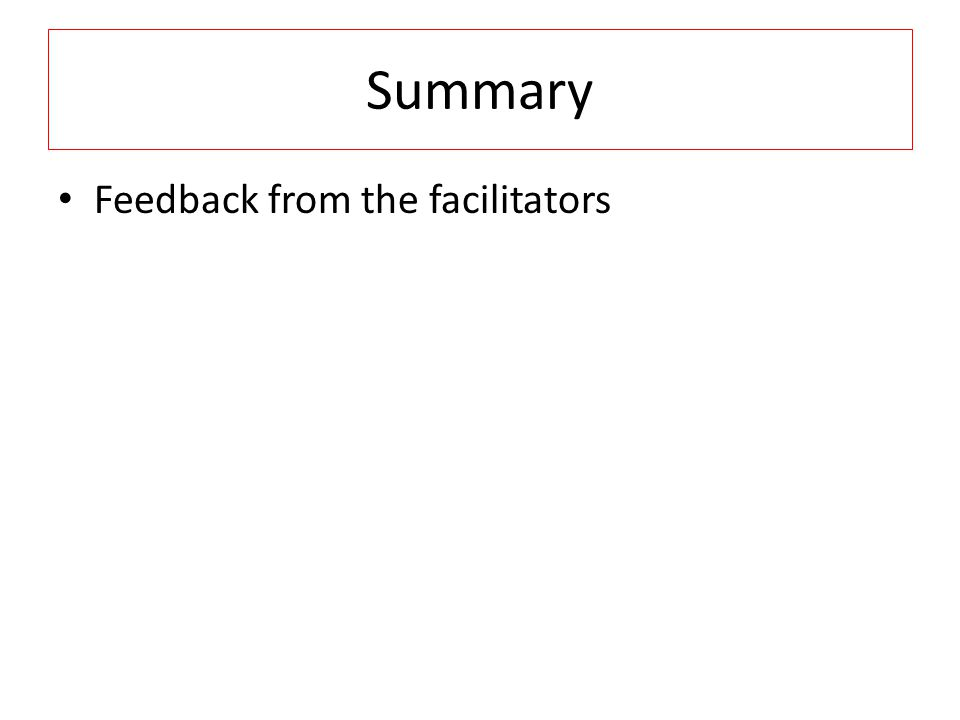 Summary Feedback from the facilitators