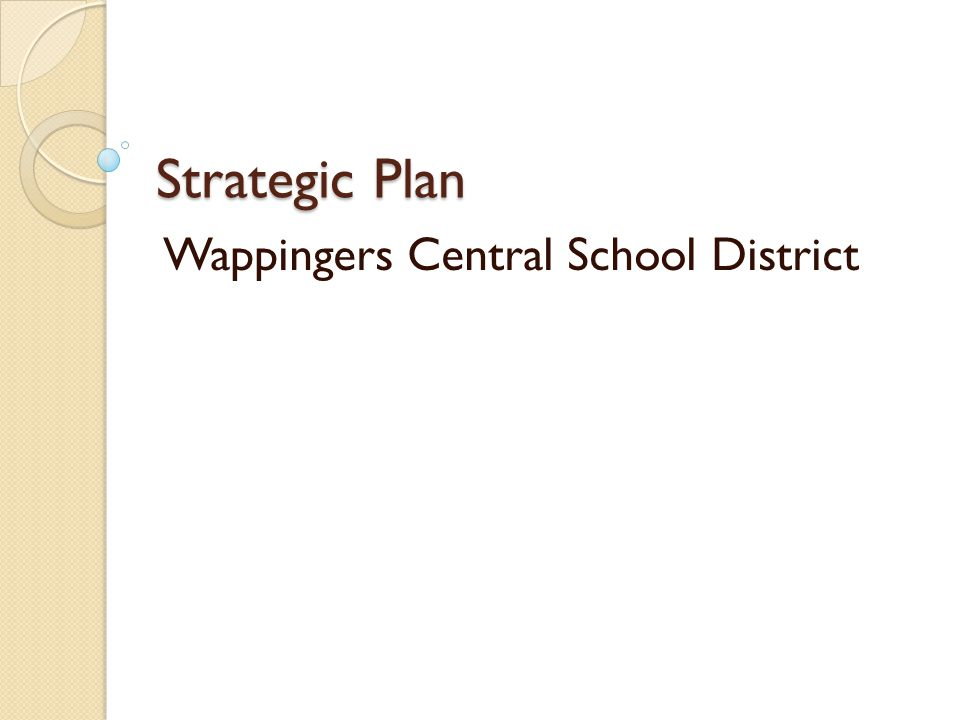 The Strategic Planning Process Awareness Compile Baseline Data Core Planning Team Initial Planning Meeting Board of Education Plan Approval