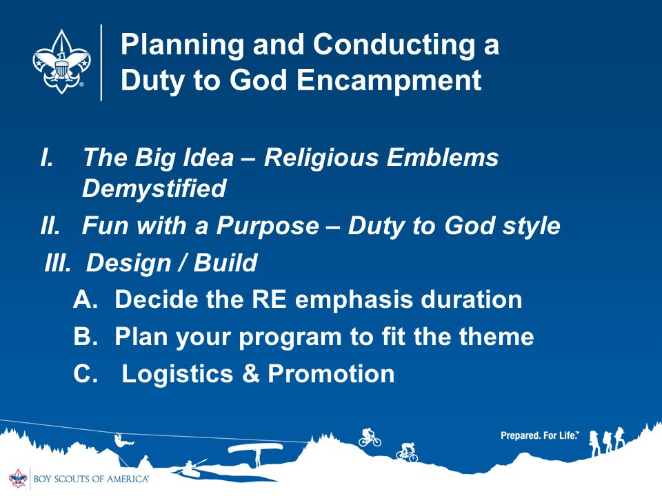 Planning and Conducting a Duty to God Encampment I.The Big Idea – Religious Emblems Demystified II.Fun with a Purpose – Duty to God style III.Design /