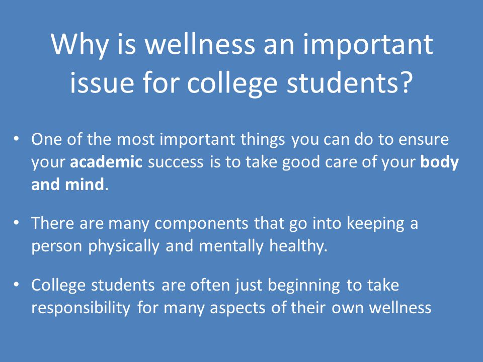 Why is wellness an important issue for college students.