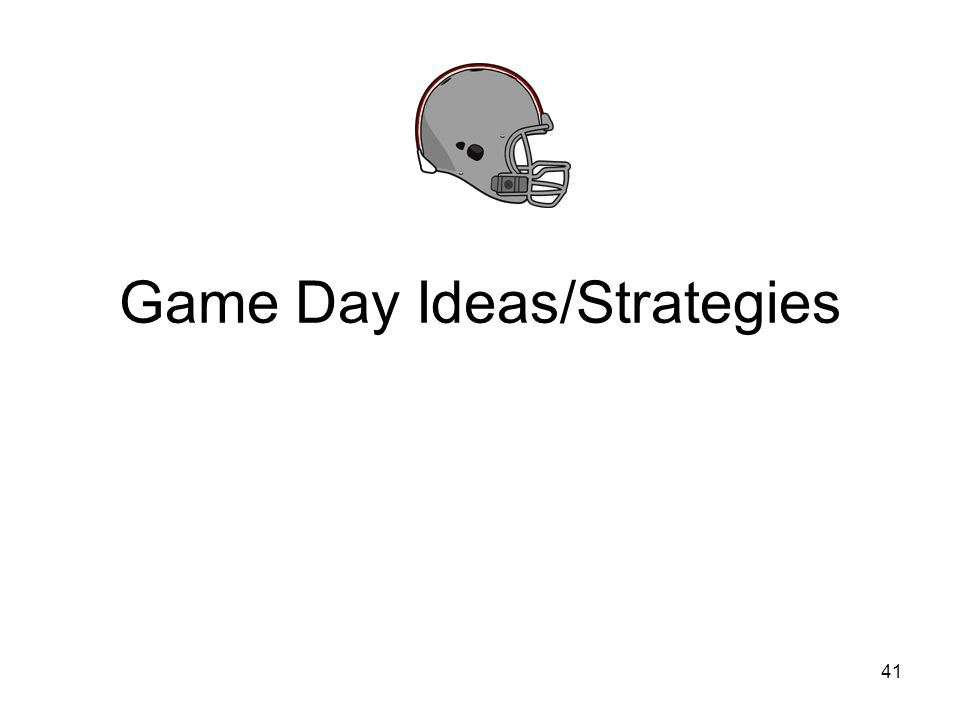 Game Day Ideas/Strategies 41
