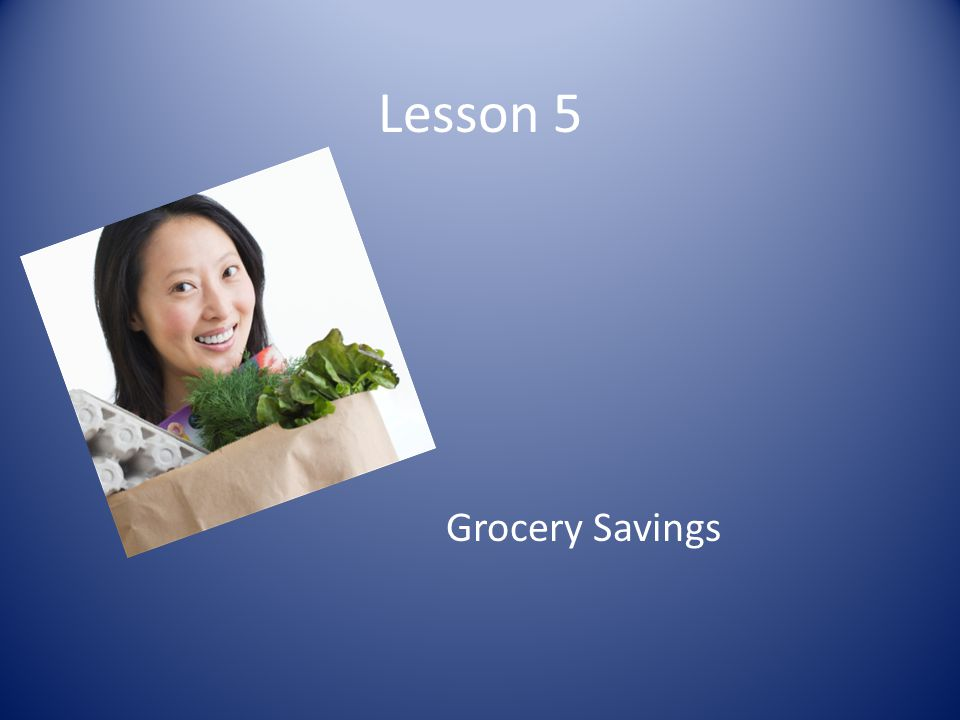 Lesson 5 Grocery Savings