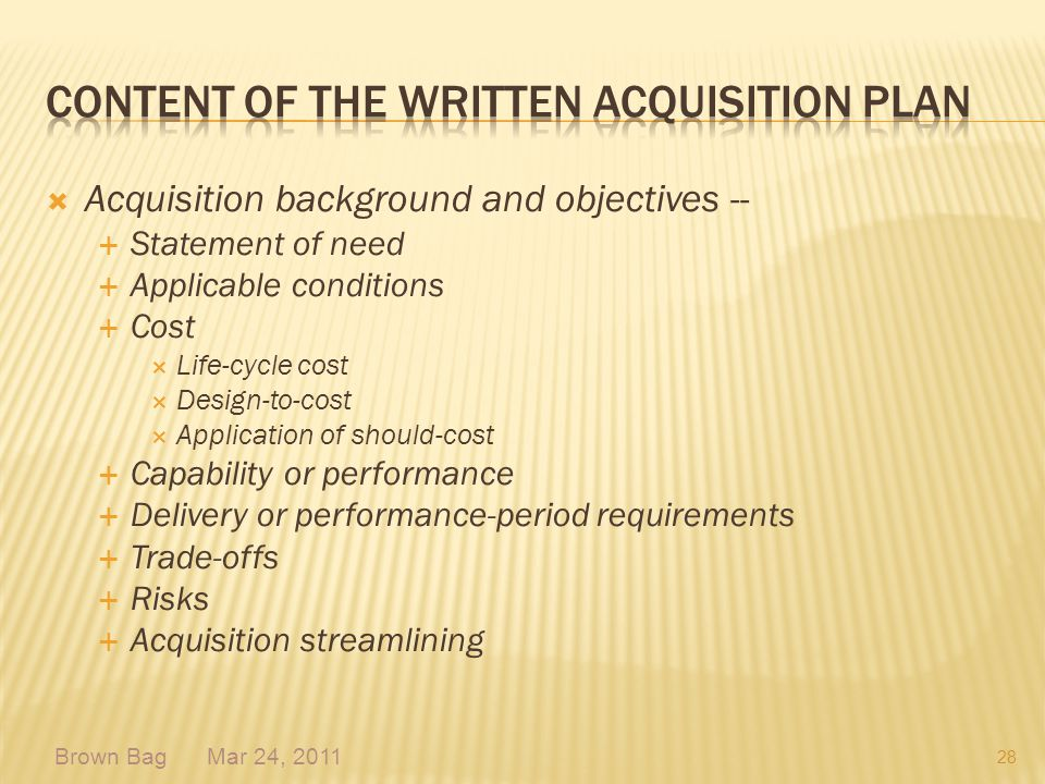 Acquisition background and objectives -- Statement of need Applicable conditions Cost Life-cycle cost Design-to-cost Application of should-cost Capabi