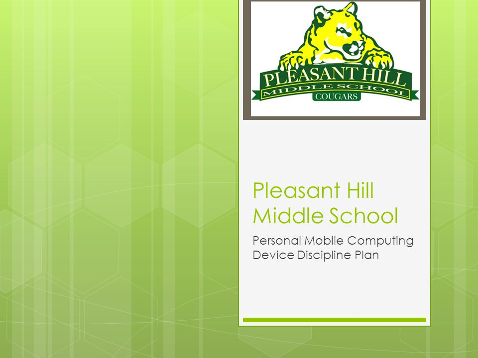 Pleasant Hill Middle School Personal Mobile Computing Device Discipline Plan